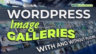 WordPress Image Gallery - Add Galleries With and WITHOUT Plugins