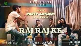 RFA x CHOUHAN | RAJ RAJ KE - Party Anthem 2018 | Hip Hop Kashmir