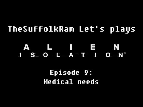 Alien Isolation – Lets play – Episode 9: Medical needs