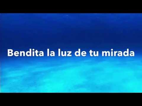 Maná y Juan Luis Guerra - Bendita Tu luz - Letras - Lyrics