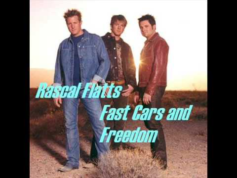 ♥ Rascal Flatts - Fast Cars and Freedom ♥