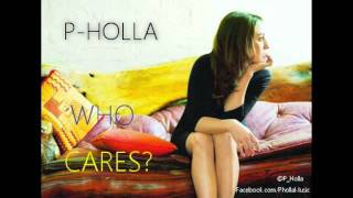 P-Holla- Who Cares
