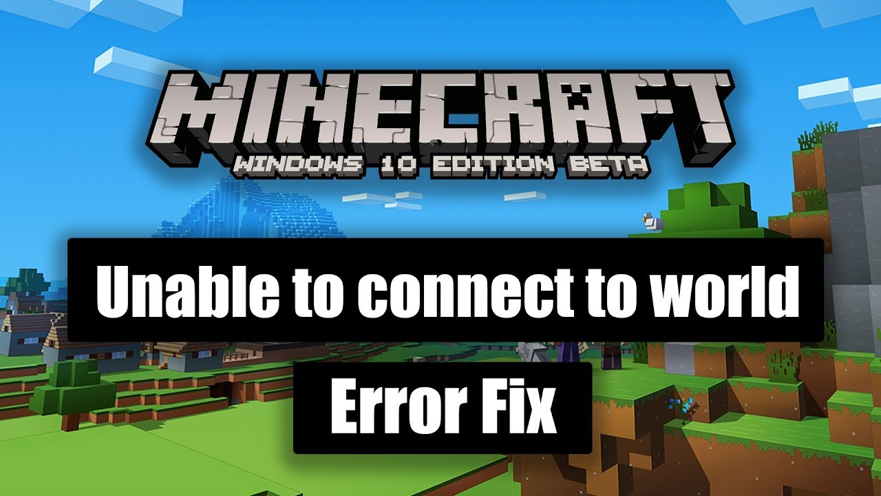 How to Fix Minecraft Windows 10 Edition - Unable to connect to world