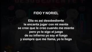 Noriel Ft. Alexis Y Fido - Desobediente - Letra