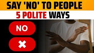 "How to Say ""No"" to People | लोगों को ना कहना सीखें | Polite ways to Say No | Psychology"