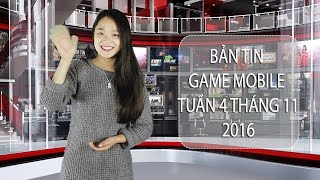 Bản tin Game mobile tuần 4 tháng 11/2016