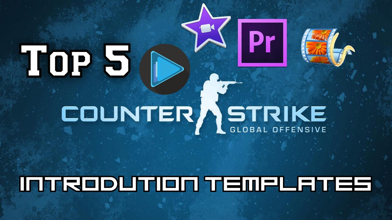 TOP 5 CS:GO TEMPLATES!! FREE! iMovie, Adobe, Premiere, After Effects ...