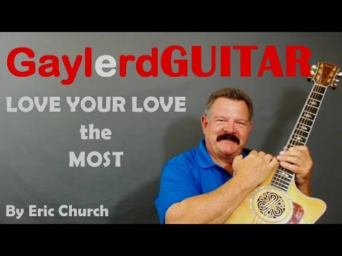Love Your Love The Most - Eric Church Guitar Lesson (How to Play)