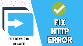 How To Fix HTTP 403 Error in Free Download Manager HTTP 404/410 Moiz