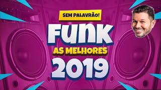 FUNK Light 2019 AS MAIS TOCADAS Sem Palavrão