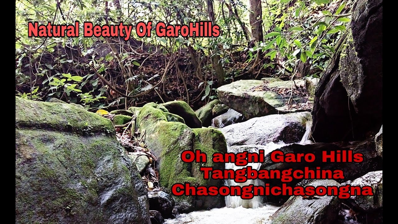 Oh Angni GaroHills Tangbangchina Changoni chasongna...