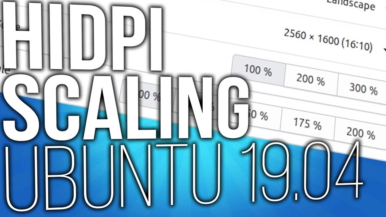 Ubuntu 19 04 Enable and Disable Fractional UI Scaling for HiDPI Displays