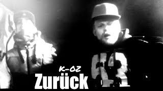 K-OZ - Zurück ! (OFFICIAL HD MUSIKVIDEO) 2017