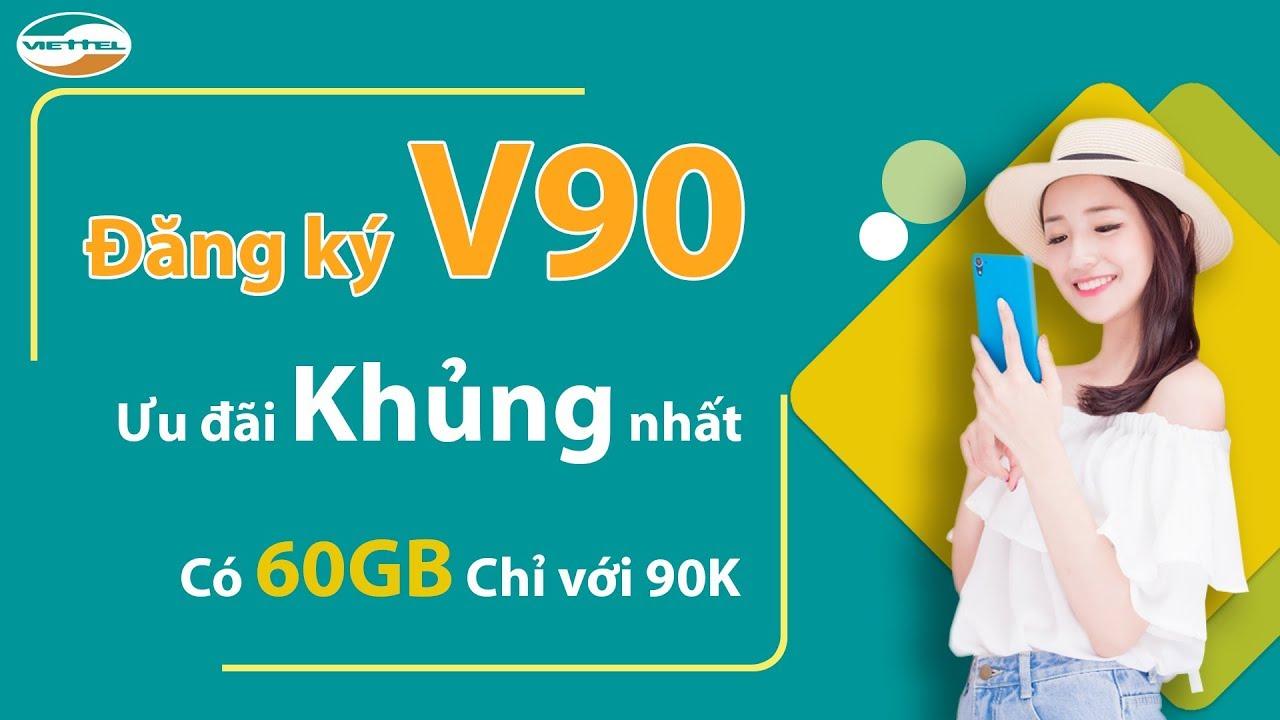 Đăng Ký V90 Viettel | Hướng Dẫn Cách Đăng Ký 4G Viettel Gói V90 (TB V90 đã dừng cung cấp từ 25-2-20)