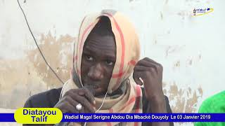 Diatayou Talif Wadial Magal Serigne Abdou Dia Mbacké Douyoly  Le 03 Janvier 2019 01