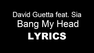 Download Video David Guetta feat Sia Bang My Head LYRICS 24/11/14 + Download Link MP3 3GP MP4