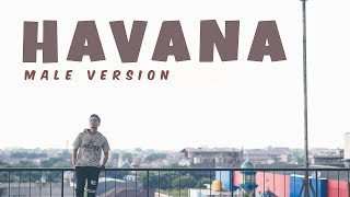HAVANA  Stevan Pasaribu  MALE VERSION Gratis MP3