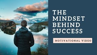 the mindset behind success motivational video