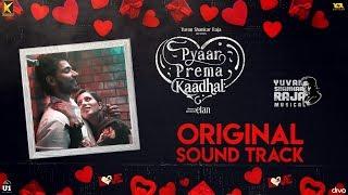 Pyaar Prema Kaadhal - Original Background Score | Harish Kalyan, Raiza Wilson | Yuvan Shankar Raja