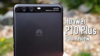 Huawei P10 Plus Full Review! Camera Compared to Mate 9, Pixel XL & HTC U Ultra