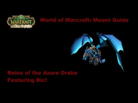 World of Warcraft - Reins of the Azure Drake - Mount Guide