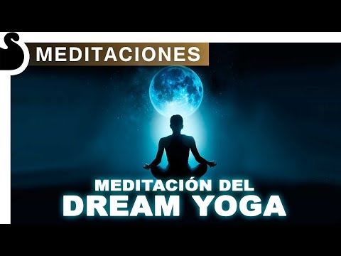 MEDITACIÓN DEL DREAM YOGA