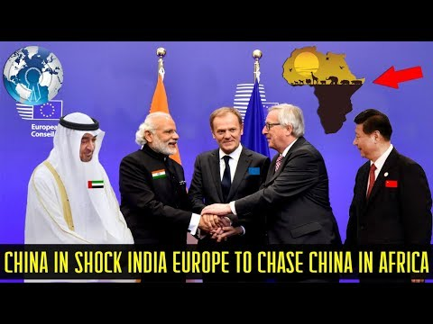 China in Shock as India Europe UAE Teamsup to Chase China from Africa