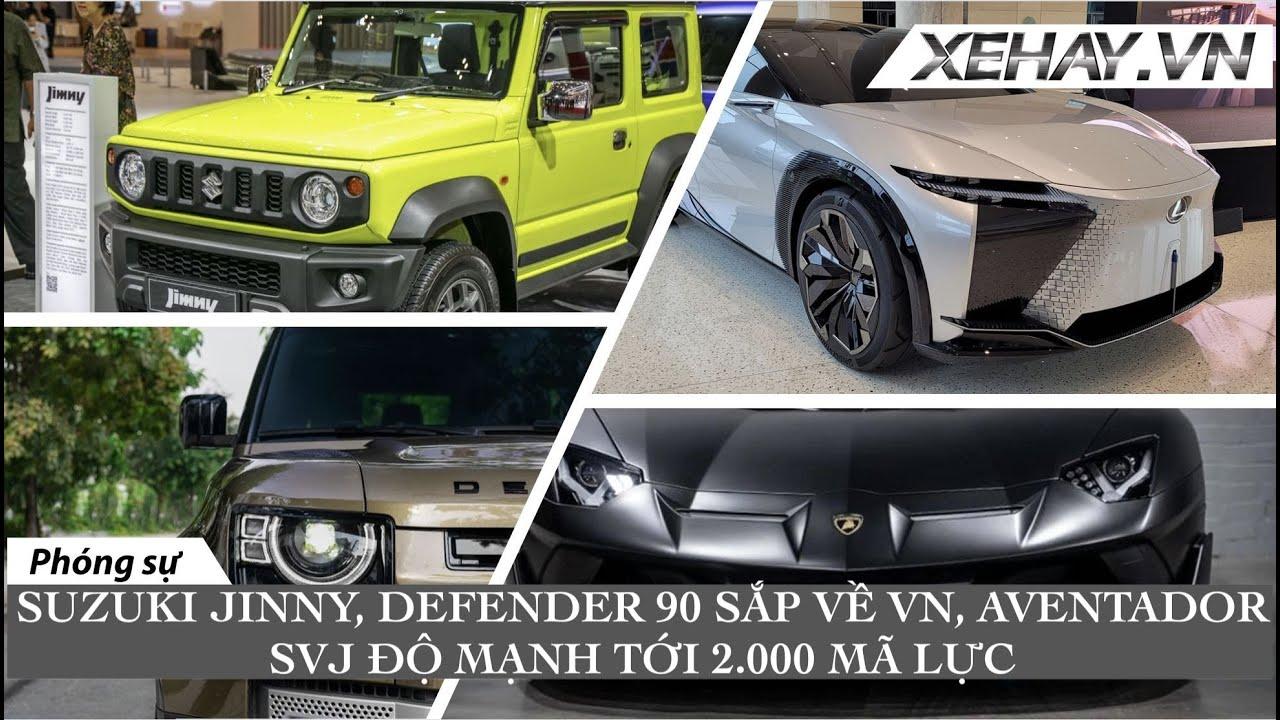 Suzuki Jimny và Land Rover Defender 90 sắp ra mắt VN, Lamborghini Aventador SVJ mạnh 2.000 mã lực...