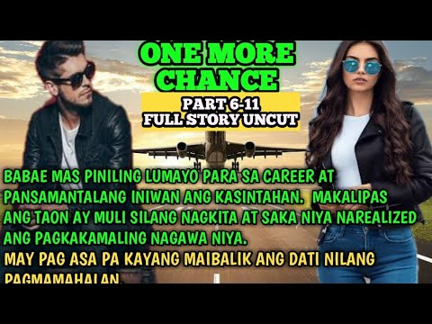 ONE MORE CHANCE||FULL STORY PART 6-11
