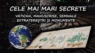CELE MAI MARI SECRETE ALE OMENIRII / VATICAN MANUSCRISE SEMNALE EXTRATERESTRI SI MONUMENTE