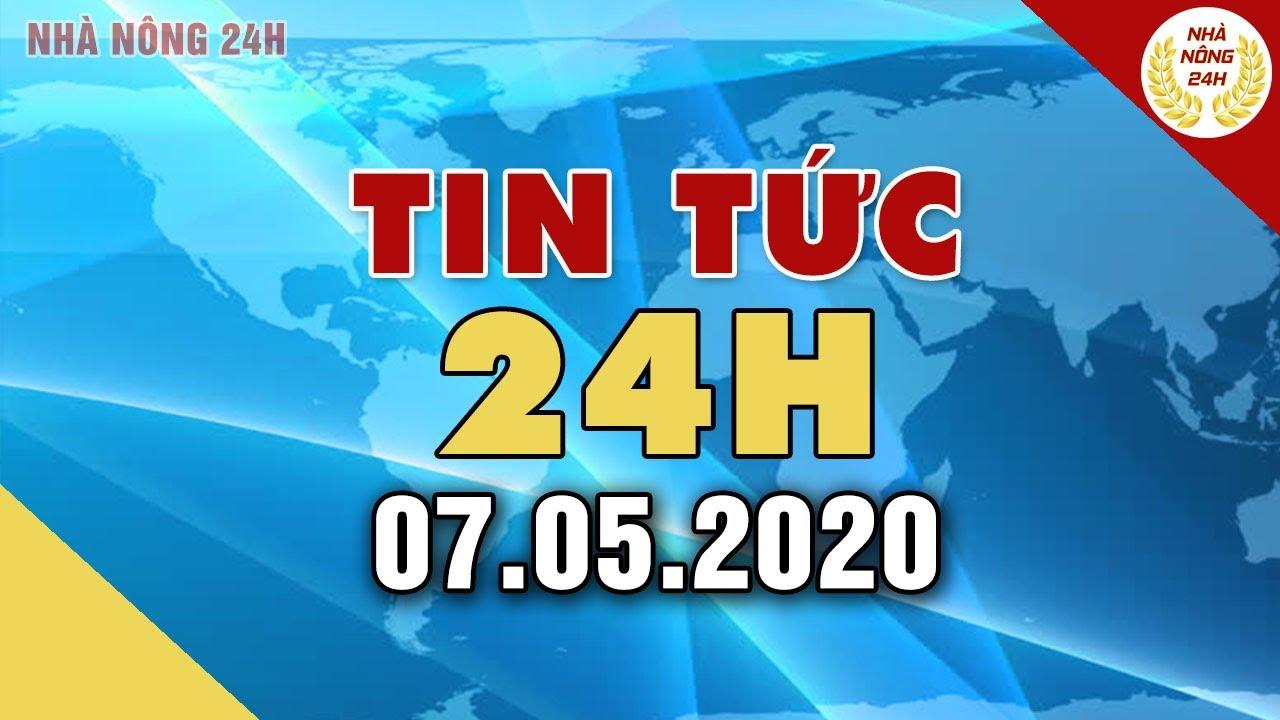 Tin tức | Tin tức 24h | Tin tức mới nhất hôm nay 07/05/2020 | Cuộc sống 24h Việt Nam
