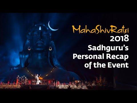 Mahashivratri 2018 – Sadhguru's Personal Recap of the Event