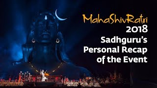 Mahashivratri 2018 – Sadhguru's Personal Recap of the Event