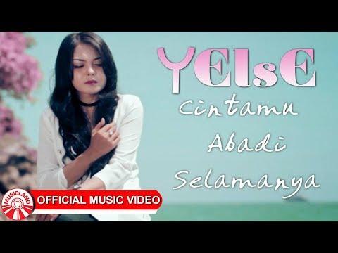 Yelse - Cintamu Abadi Selamanya [Official Music Video HD]