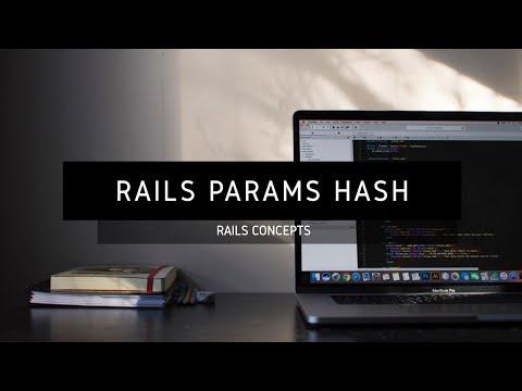 The Rails Params Hash Explained