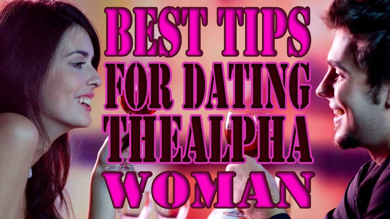 Alpha female dating tips