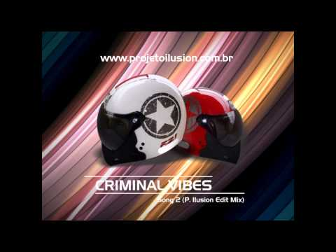 Criminal Vibes - Song 2 (P. Ilusion Edit Mix)