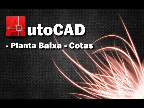 Aula 13 - AutoCAD - Planta Baixa - Cotas