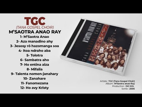 M'SAOTRA ANAO RAY by TGC (Full Album - Audio / Dosol 2006)