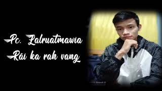 RAI KA RAH VANG -- Pc. Lalruatmawia (cover)