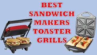 Best Sandwich Makers Toaster Grills - Review with Pros & Cons