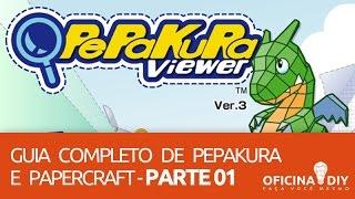 Guia Completo de Pepakura e Papercraft - Parte 01 | Oficina DIY #11
