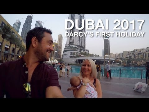 Dubai - Holiday 2017 - Darcy's first holiday
