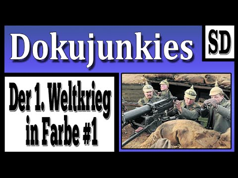 Doku junkies - Der 1. Weltkrieg in Farbe #1 ★ Dokumentation ★