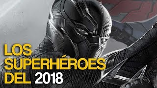 Películas de superhéroes que llegan el 2018
