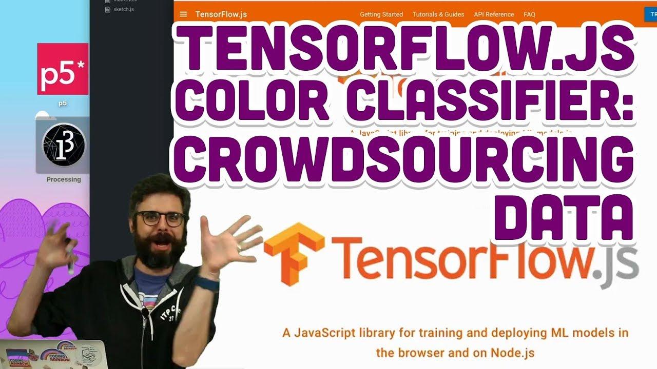 7 1: TensorFlow js Color Classifier: Crowdsourcing Data