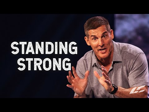 Standing Strong In The Face Of Adversity - The Good Work Part 3 With Craig Groeschel