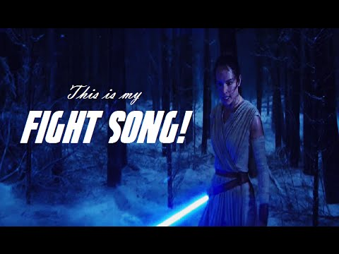 Rey: This is my FIGHT SONG! (Star Wars The Force Awakens)
