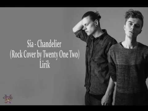 Sia - Chandelier (Rock Cover By Twenty One Two) LIRIK