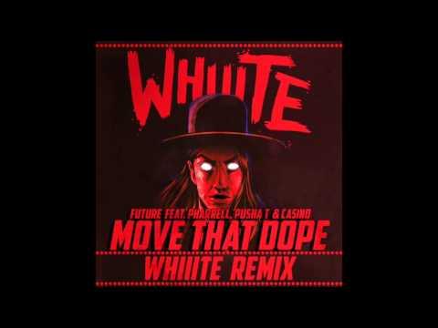 Move That Dope (Whiiite Remix) - Future feat. Pharrell, Pusha T & Casino (Audio)   WhiiiteOfficial